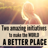 Two amazing initiatives to make the world a better place