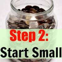 Step 2: Start Small