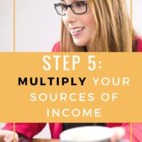 Step 5: Multiply your sources of income
