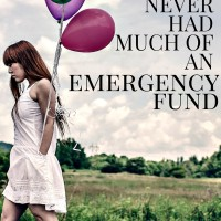 Why I never had much of an emergency fund