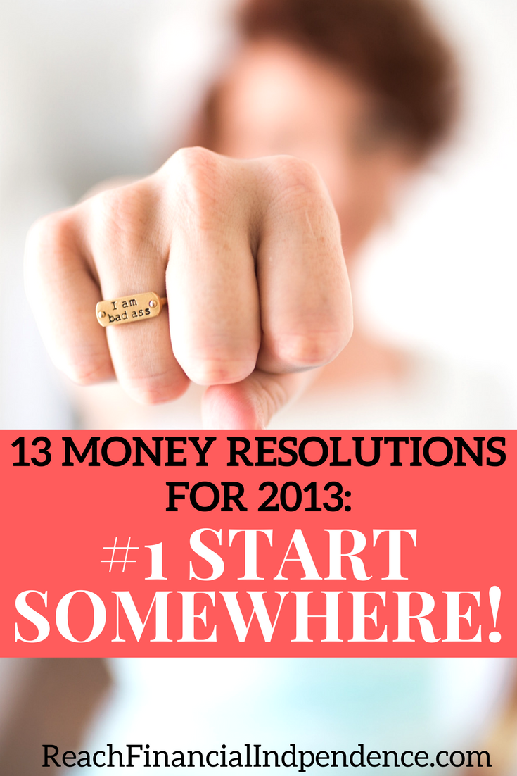 13 money resolutions for 2013: #1 start somewhere!