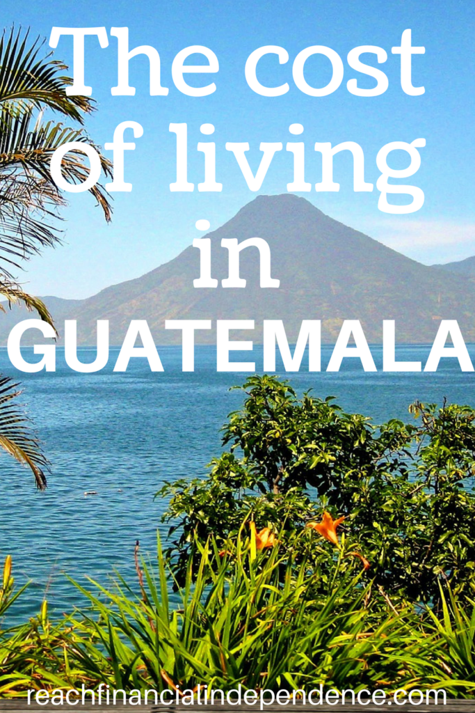 The cost of living in Guatemala. This is such a great post if you want to visit Guatemala or if you want to know more about the cost of living in Guatemala!