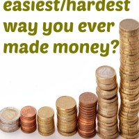 How was the easiest/hardest way you ever made money?