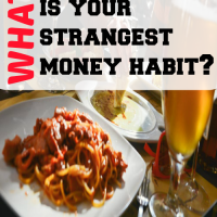 What is your strangest money habit?