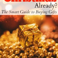 Is It Nearly Christmas Already? The Smart Guide to Buying Gifts