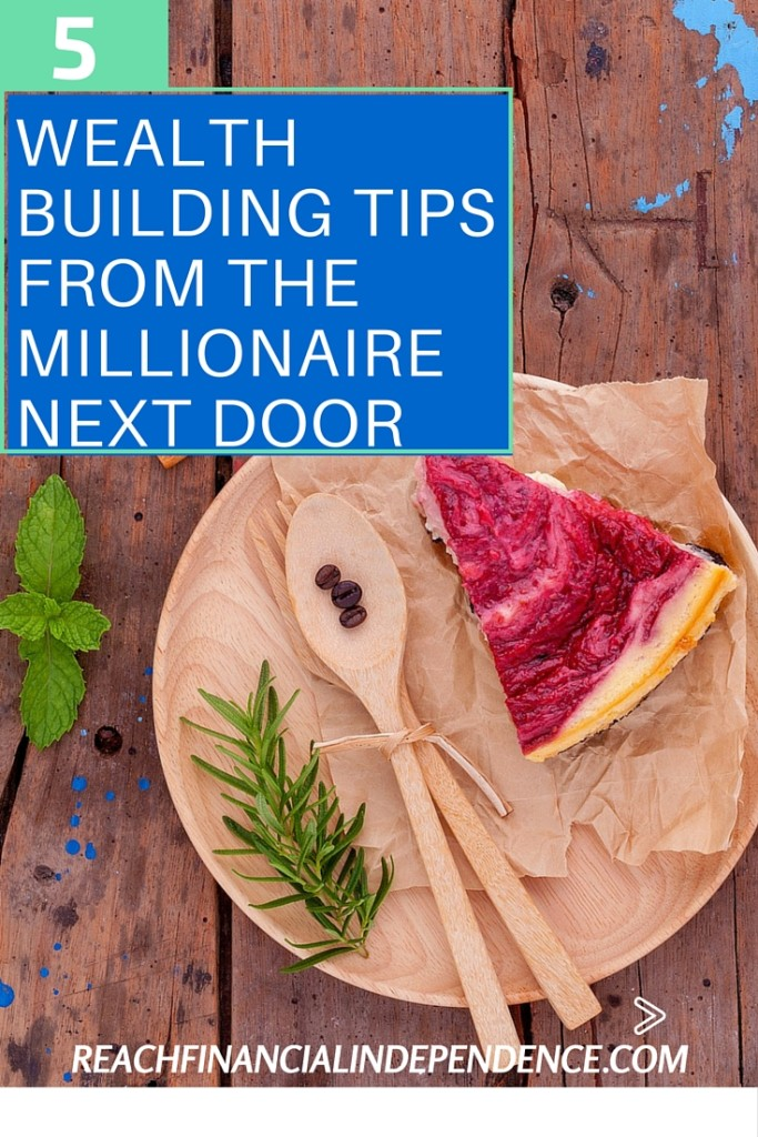 5 WEALTH BUILDING TIPS FROM THE MILLIONAIRE NEXT DOOR