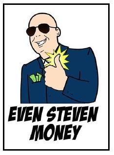 Even Steven Money