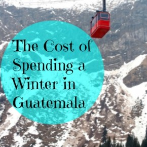 The cost of spending a winter in Guatemala
