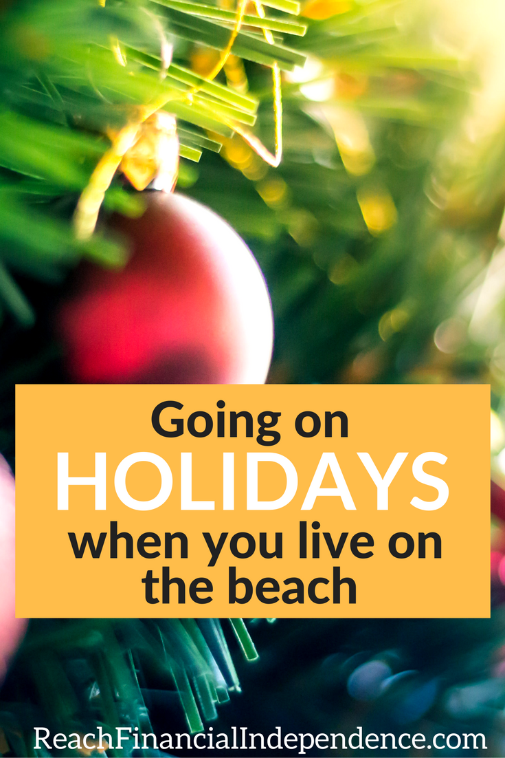 When it comes to holidays, I am a pretty spoiled girl. I live on the beach, in a spring-like weather country that many are dying to go on holidays to.