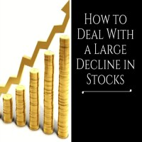 How to Deal With a Large Decline in Stocks