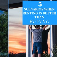 5 Scenarios When Renting is Better than Buying