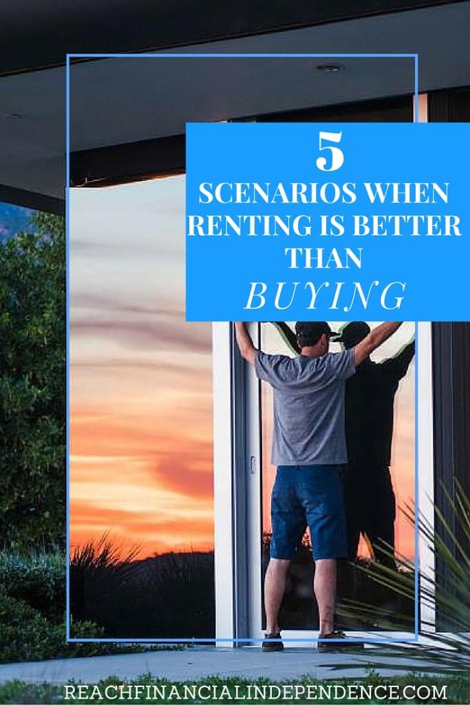 5 Scenarios When Renting is Better than Buying