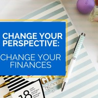 Change Your Perspective: Change Your Finances