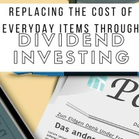 Replacing The Cost of Everyday Items Through Dividend Investing