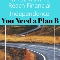 If You Want To Reach Financial Independence You Need a Plan B