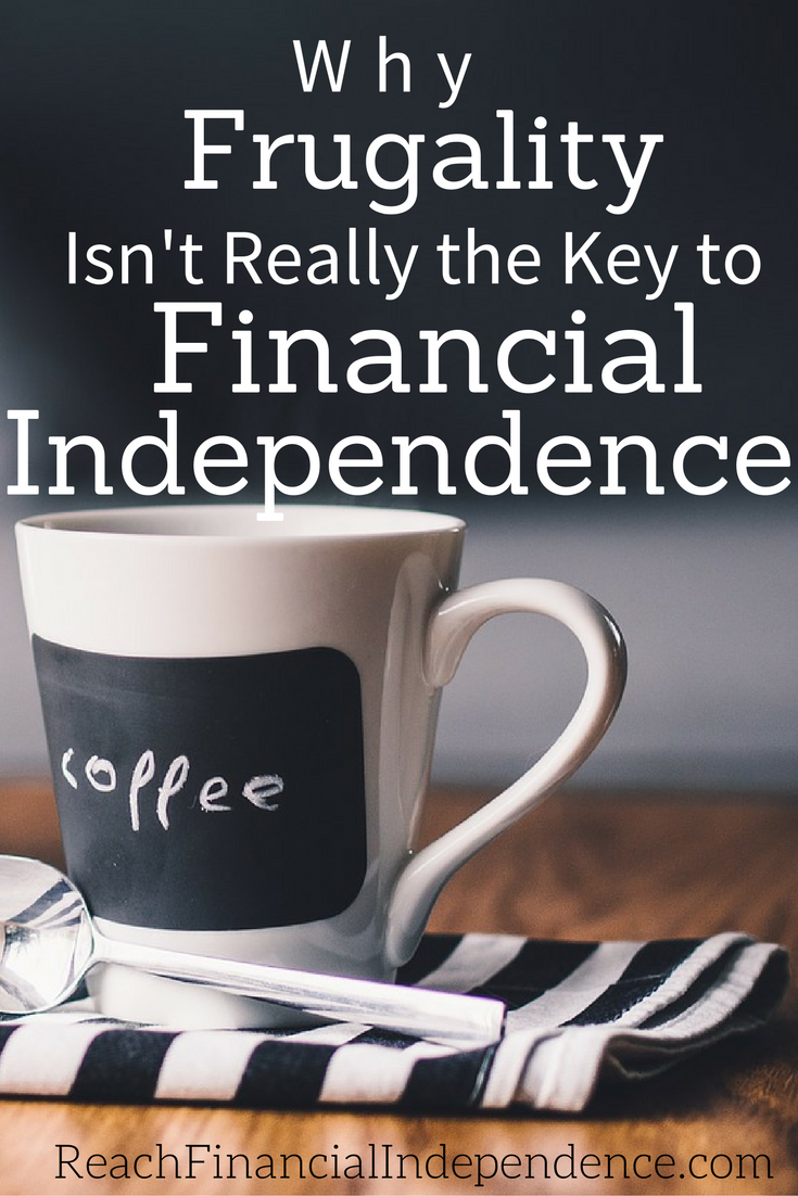 I made some changes to help me meet my personal financial goals even faster and I'm going to pass on to you why frugality isn't really the key to financial independence.
