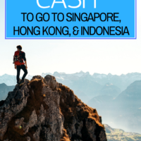How I Paid Cash to Go to Singapore, Hong Kong, & Indonesia