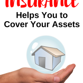 How Insurance Helps You to Cover Your Assets