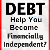 How Can Debt Help You Become Financially Independent?