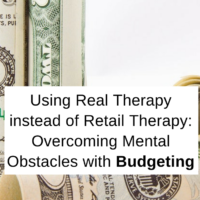 Using Real Therapy instead of Retail Therapy: Overcoming Mental Obstacles with Budgeting