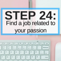 Step 24: Find a job related to your passion. This post is part of a 30 days series called the 30 steps program to financial independence.