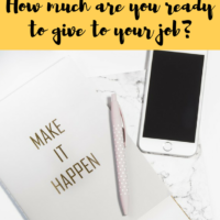 How much are you ready to give to your job?