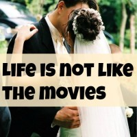 Life is not like the movies