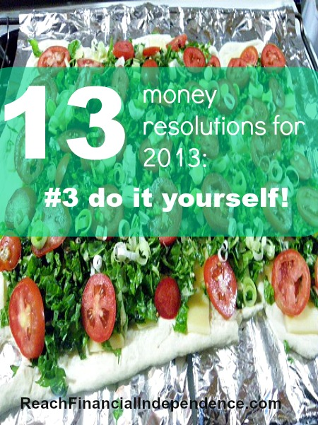 13 money resolutions for 2013: #3 do it yourself!