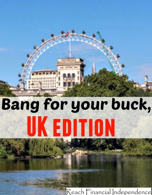 Bang for your buck, UK edition