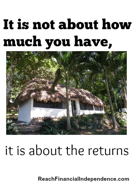 It is not about how much you have, it is about the returns