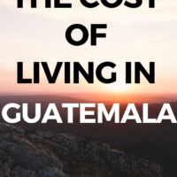 The cost of living in Guatemala. This post is more based on my experience then than now because I have bought my house and this region of Northern Guatemala doesn't have a lot to offer in terms of expat lifestyle, while it is amazingly beautiful, everything is still priced reasonably and there are few expats. #costofliving #travel #expat #Guatemala