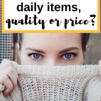 Spending on daily items, quality or price? I like to think that the difference between being cheap and being frugal is you get to spend money on items that you will use regularly and get a longer lifespan out of, saving money over the long term.