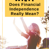 What Does Financial Independence Really Mean? Financial independence is a vague and very personal concept – we all define it a little differently, if at all. #financialindependence #freedom #financialfreedom