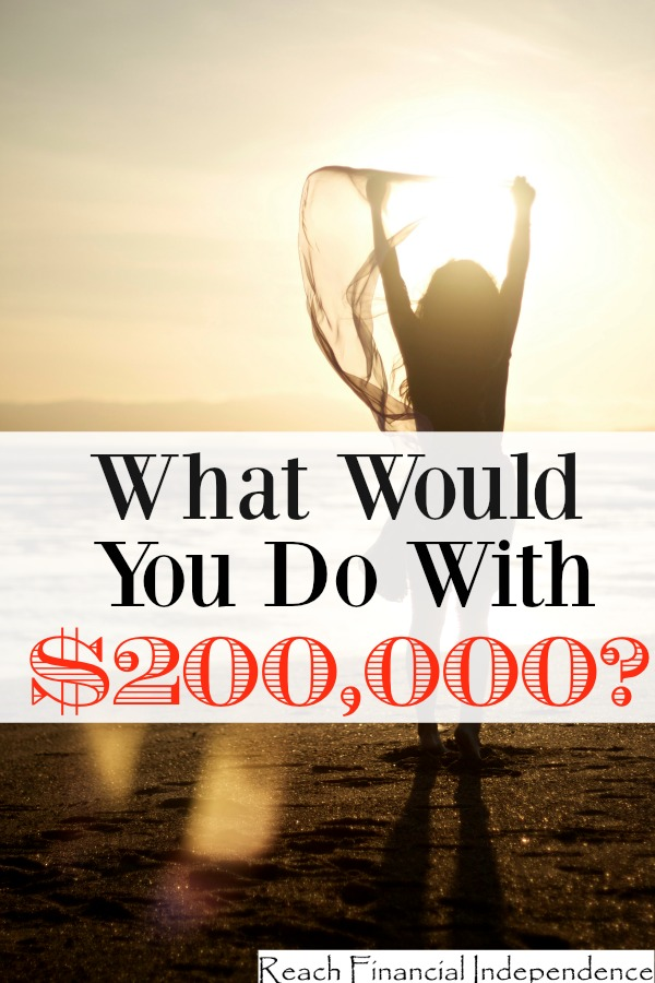 What would you do with $200,000?