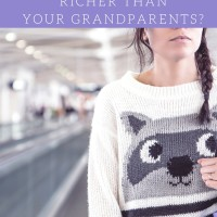 ARE YOU RICHER THAN YOUR GRANDPARENTS
