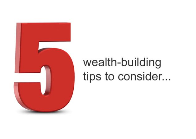 5 Wealth Building Tips