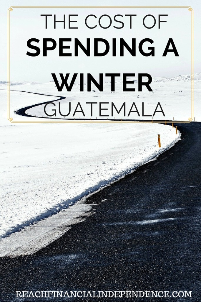 cost of spending a winter in Guatemala