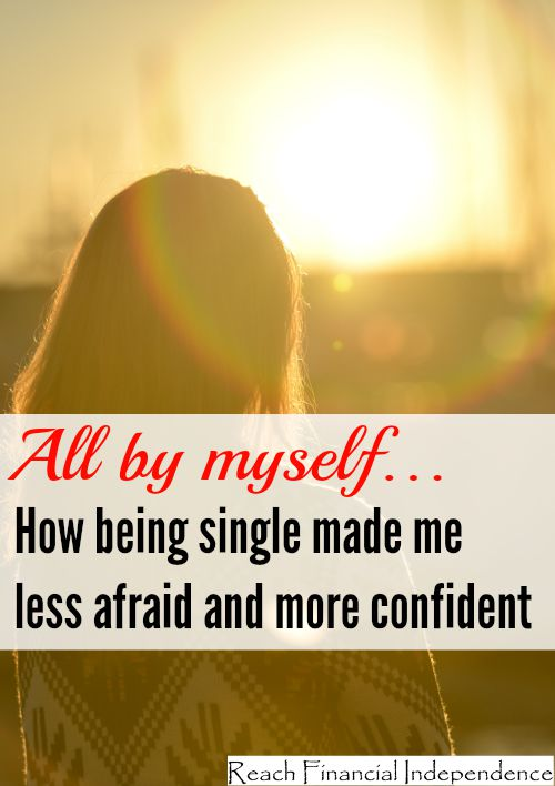 All by myself… How being single made me less afraid and more confident