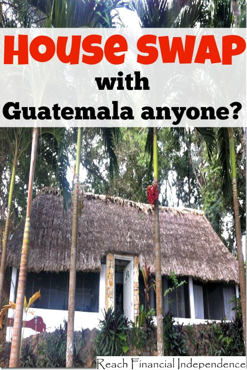 House swap with Guatemala anyone?