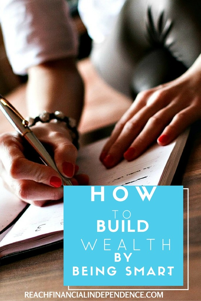 BUILD WEALTH BY BEING SMART