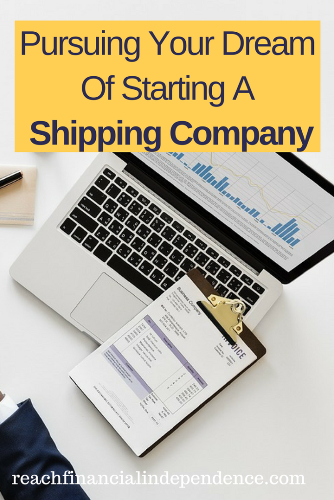 Pursuing Your Dream Of Starting A Shipping Company