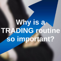 Why is a trading routine so important?