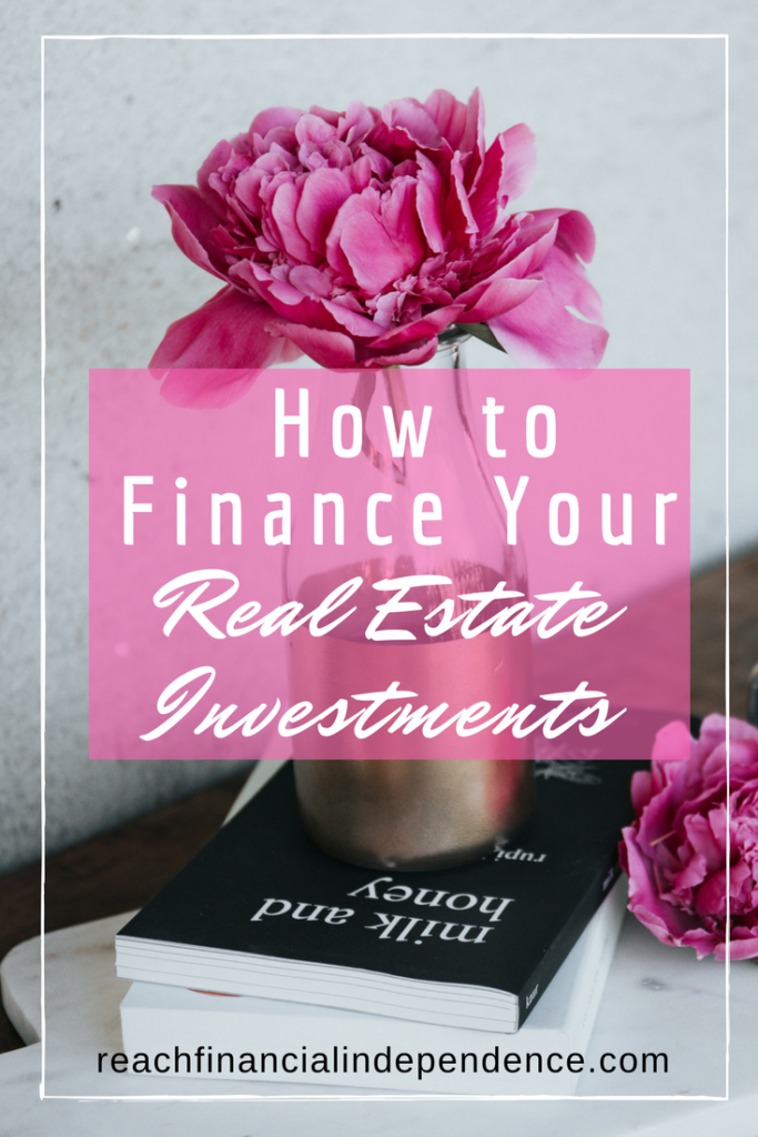 How to Finance Your Real Estate Investments