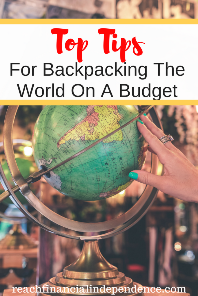 Top Tips For Backpacking The World On A Budget