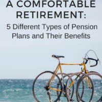 Setting Yourself Up for a Comfortable Retirement: 5 Different Types of Pension Plans and Their Benefits
